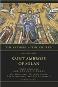 Ambrose of Milan - Theological and Dogmatic Works