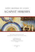 Irenaeus of Lyons - Against Heresies (Adversus Haereses)