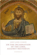 John Cassian - On the Incarnation of the Lord (Against Nestorius)