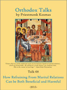 Orthodox Talks #68: How Refraining from Marital Relations Can Be Both Beneficial and Harmful