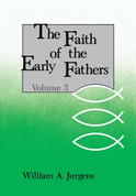 The Faith of the Early Fathers Vol 3