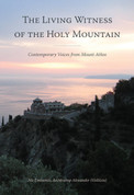 The Living Witness of the Holy Mountain: Contemporary Voices from Mount Athos (2nd ed.)