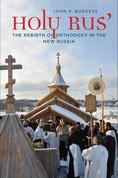 Holy Rus' The Rebirth of Orthodoxy in the New Russia
