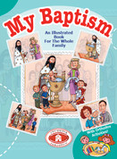 My Baptism: An Illustrated Guide For the Whole Family
