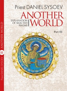 Another World. Explanation of selected psalms. Part 3.