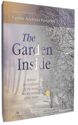 The Garden Inside: Behind the Confusion of the Mind Lies the Serenity of the Heart