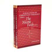 The Nicene Faith (Formation of Christian Theology, Vol. 2)