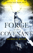 The Forge of the Covenant (Raven Son, Book 4)