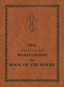 The Unabbreviated Horologion or Book of the Hours (Brown Cover)