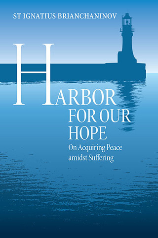 Cover image for Harbor for Our Hope by St Ignatius (Brianchaninov)