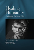 Healing Humanity: Confronting Our Moral Crisis