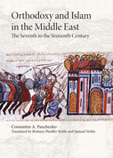 Orthodoxy and Islam in the Middle East: The Seventh to the Sixteenth Centuries