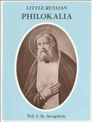 Little Russian Philokalia: St. Seraphim of Sarov