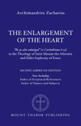The Enlargement of the Heart: the Theology of St. Silouan the Athonite and Elder Sophrony