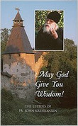May God Give You Wisdom: The Letters of Fr. John Krestiankin
