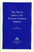 Truth About the Russian Church Abroad, The