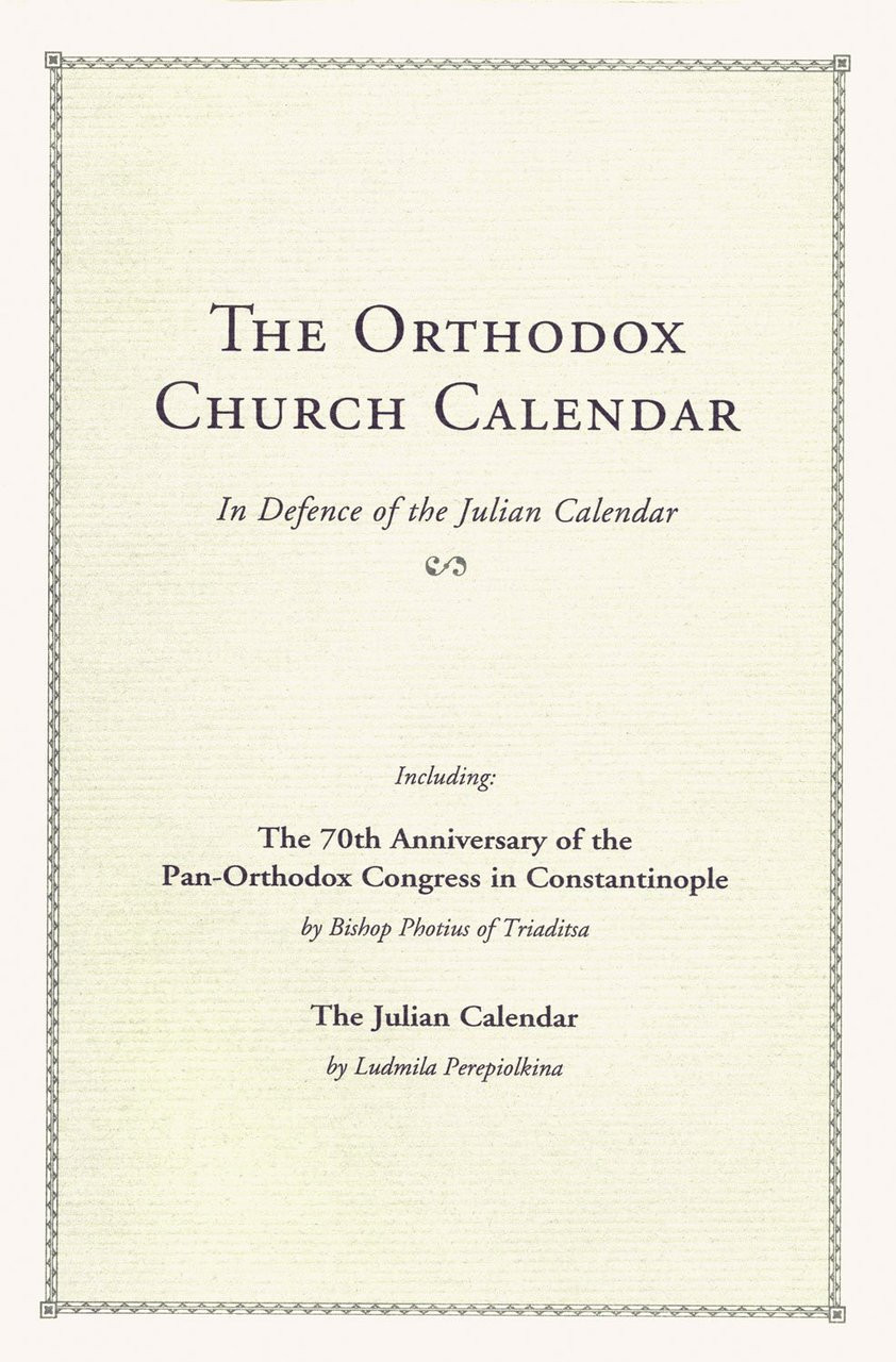 The Orthodox Church Calendar In Defence Of The Julian Calendar