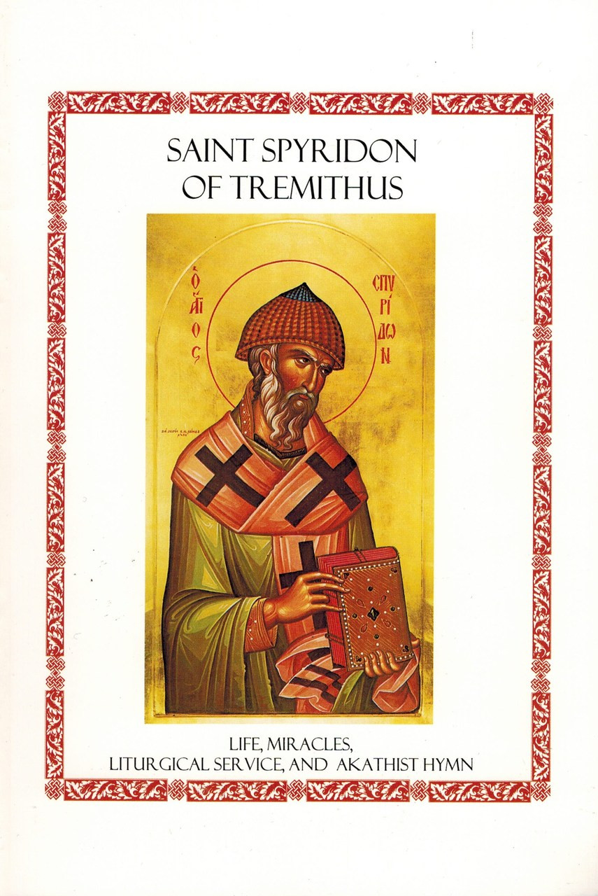 St  Spyridon of Tremithus: Life, Miracles, Liturgical Service and Akathist  Hymn