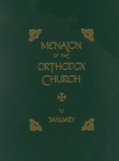Menaion of the Orthodox Church: Vol. 05, January