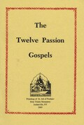 Twelve Passion Gospels, The