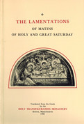 The Lamentations: From the Matins of Holy and Great Saturday
