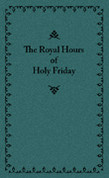 The Royal Hours of Holy Friday