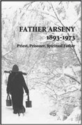Father Arseny, 1893-1973: Prisoner, Priest and Spiritual Father