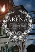 Arena, the: Guidelines for Spiritual and Monastic Life (2012 Cover)