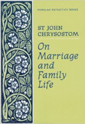 On Marriage and Family Life (Saint John Chrysostom)
