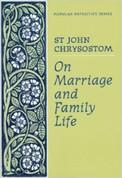 On Marriage and Family Life (Saint John Chrysostom)