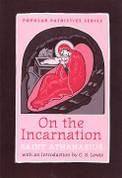 Popular Patristics: On the Incarnation Athanasius GOD