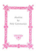Akathist for Holy Communion