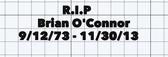 R.I.P. Brian O'Connor