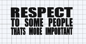 Respect is more important