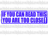 If you can read this you are to close!