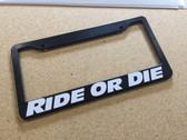 Ride or Die plate frame