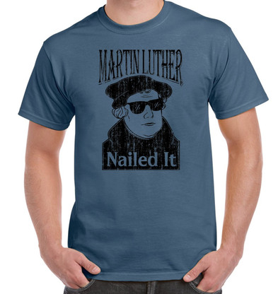 Martin Luther Nailed It - Indigo Blue