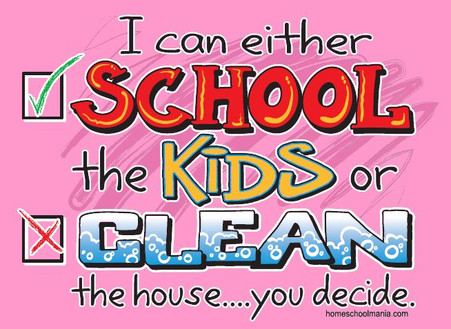 School the Kids or Clean the House Shirt