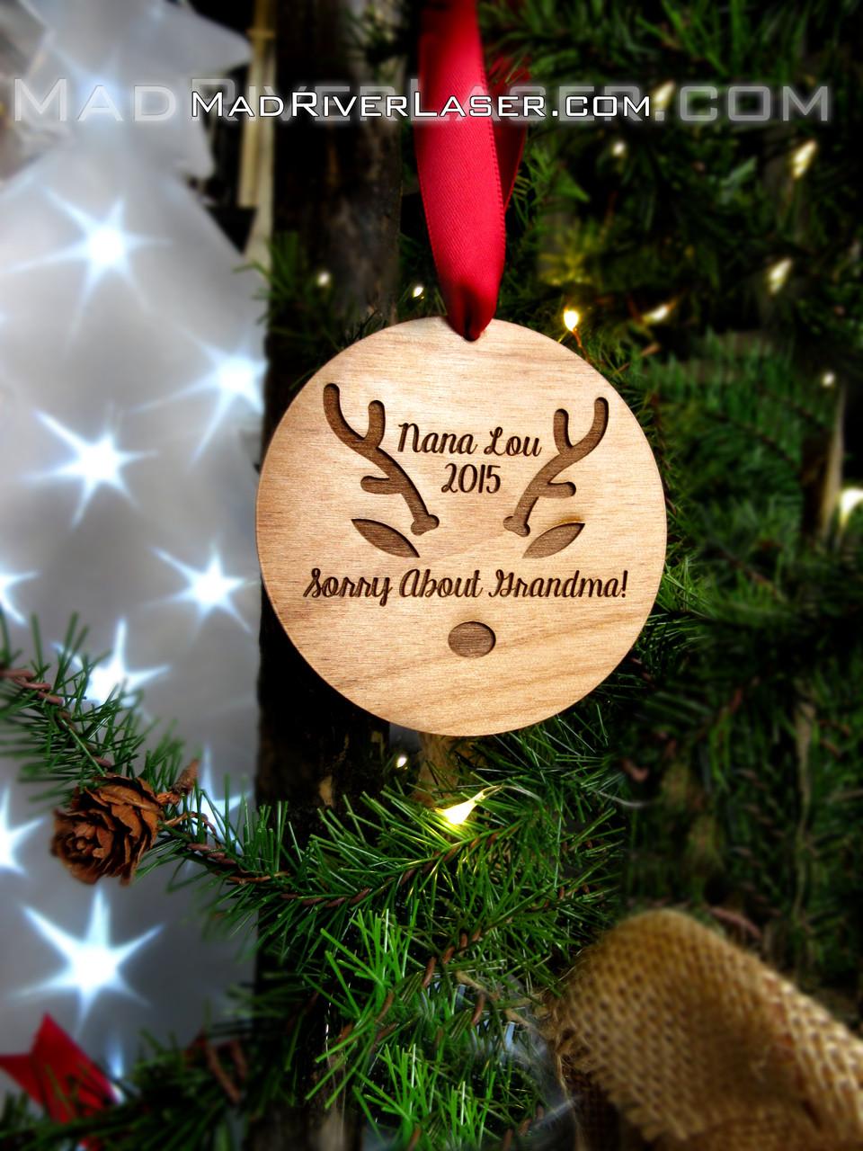 Custom Christmas Ornaments.Reindeer S Sorry About Grandma Custom Ornament