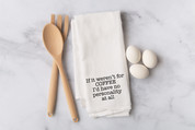 If it weren't for Coffee Four Sack Towel