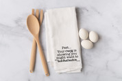Your Crazy is Showing Flour Sack Dish Towel