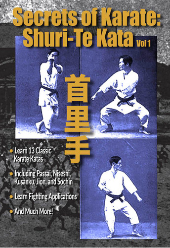 Secrets of Karate Vol 1: Shuri-Te Katas