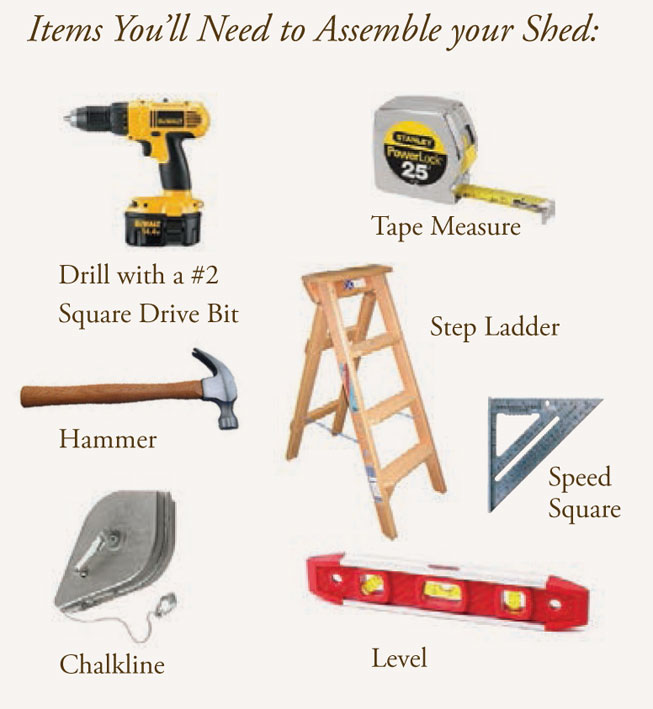 Tools you need to assemble EZ Fit Shed Kit