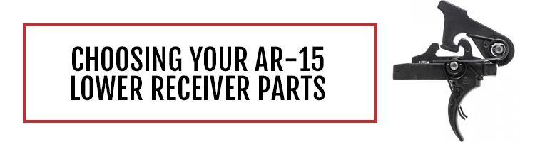 Choosing AR-15 Lower Receiver Parts