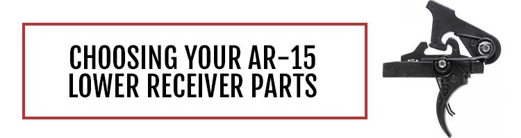 Choosing AR-15 Lower Receiver Parts