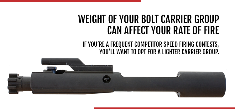 Weight of your bolt carrier group can affect your rate of fire