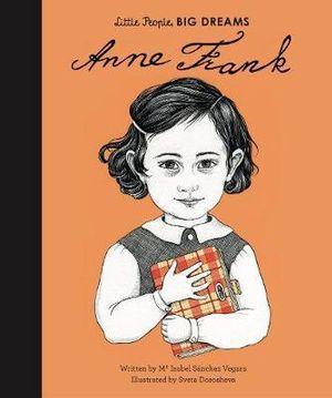 Little People Big Dreams - Anne Frank