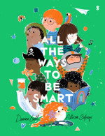 All The Ways To Be Smart - Davina Bell, Allison Colpoys (Illustrator)