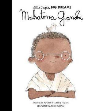 Little People Big Dreams - Mahatma Gandi