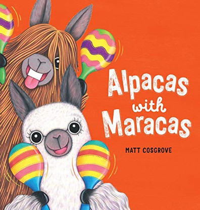 Alpacas With Maracas - By Matt Crosgrove